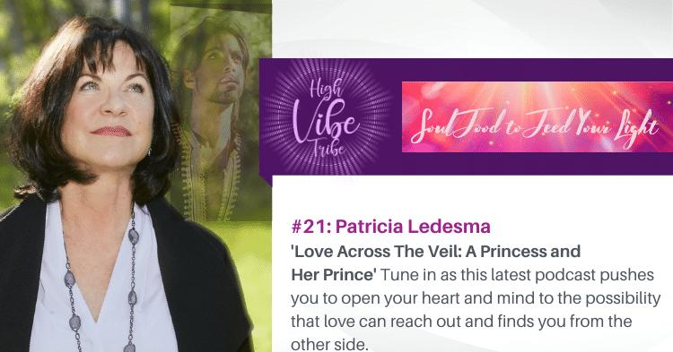 #22: Patricia Ledesma — Love Across The Veil: A Princess and Her Prince