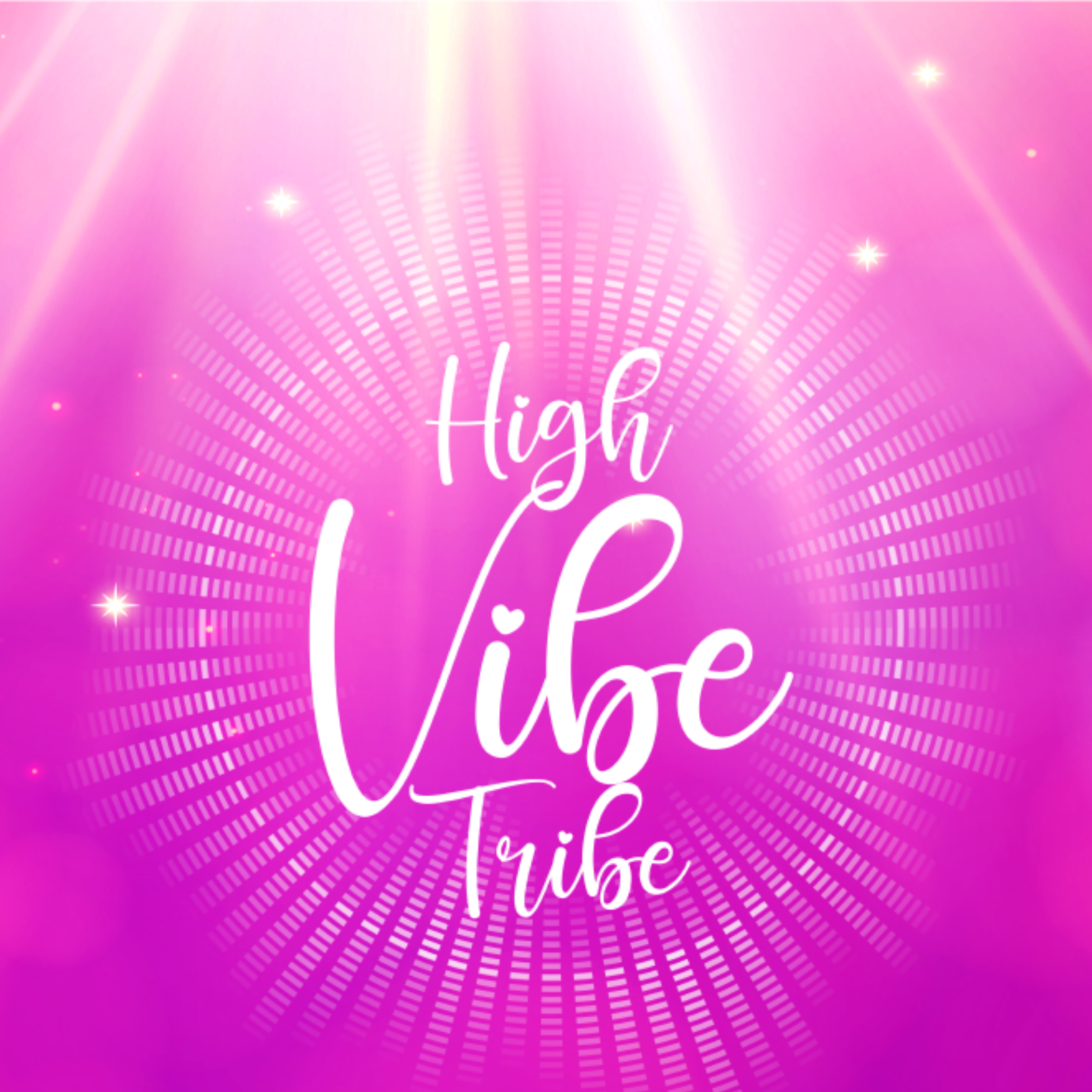 The High Vibe Tribe Podcast